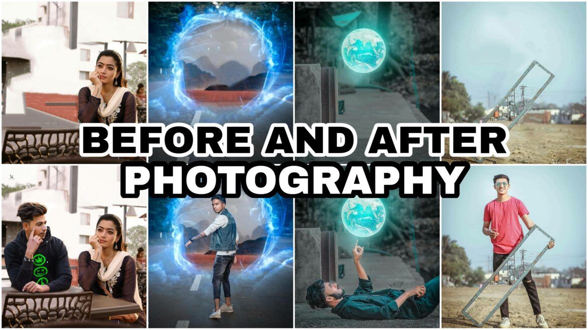 BEFOR AND AFTER PHOTOGRAPHY