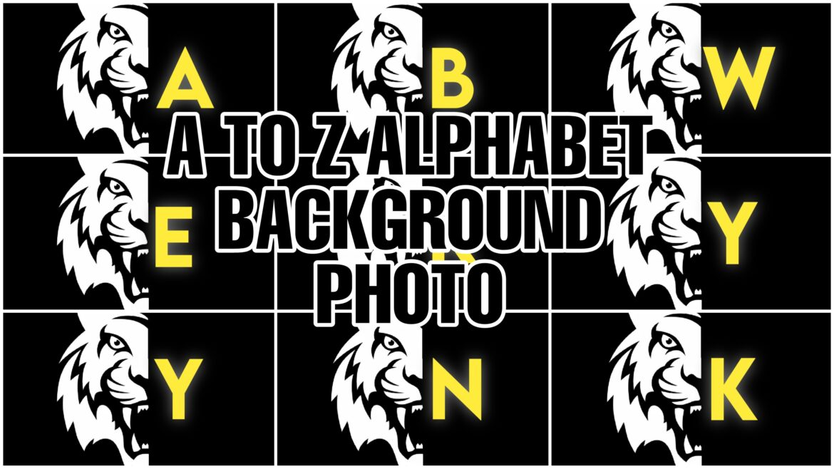 NEW A TO Z ALPHABET BACKGROUND AND WALLPAPER